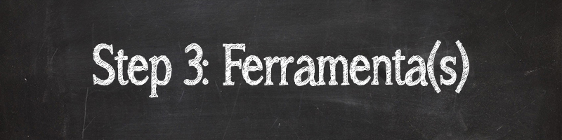 Step 3 Ferramenta(s)
