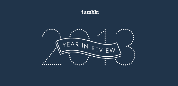 tumblr-2013-trends-review-retrospectiva